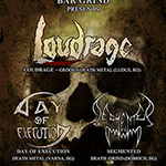 Loudrage (Ro) + Day of Execution (Bg) + Segmented (Bg) Live @ Bar Grind