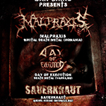 MALPRAXIS + DAY OF EXECUTION + SAUERKRAUT Live @ Bar Grind