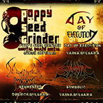 POPPY SEED GRINDER (Cze) + support Live in Varna
