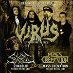 Virus (UK) + Symbolic + Mass Cremation, Live @ Club Smile (05.05.2014)